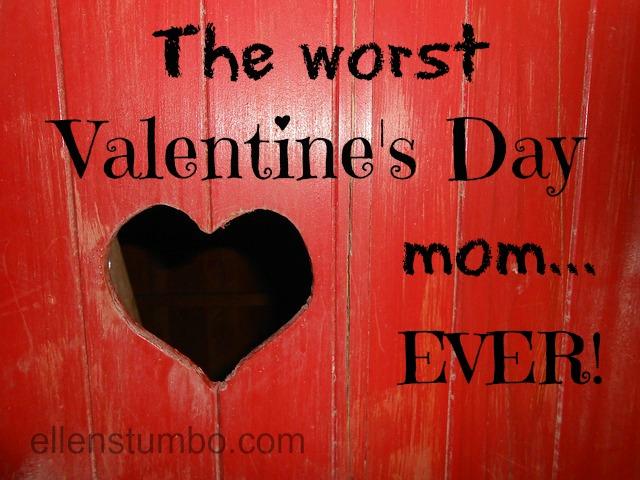 worst valentine mom - Mom Valentine
